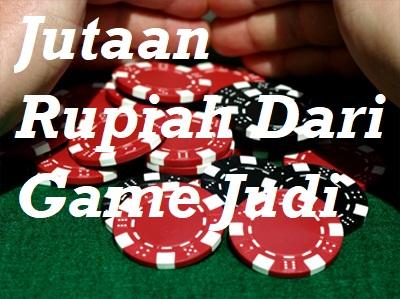 Jutaan Rupiah Dari Game Judi