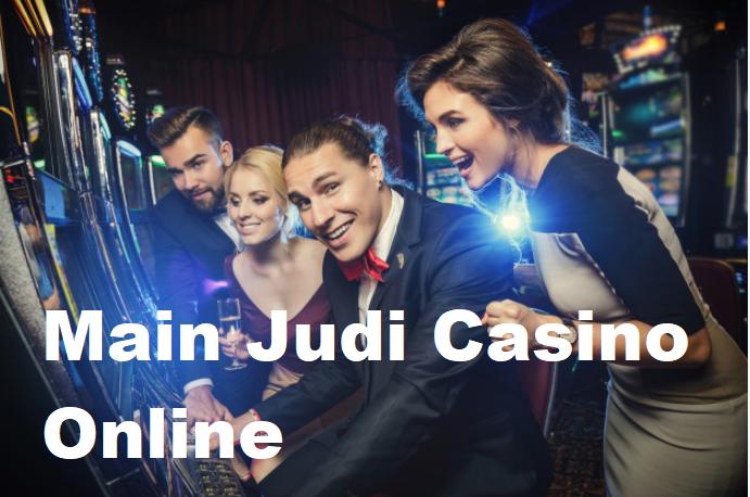 Main Judi Casino Online