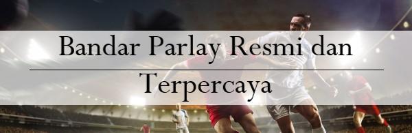 Bandar Parlay Resmi dan Terpercaya