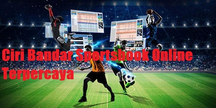 Ciri Bandar Sportsbook Online Terpercaya