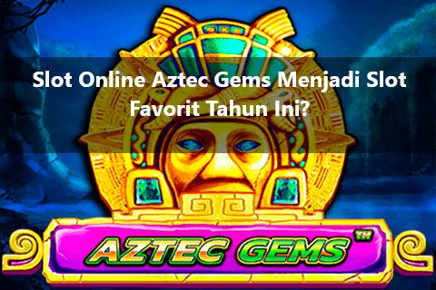 Judi Slot Online Aztec Gems Terbaik
